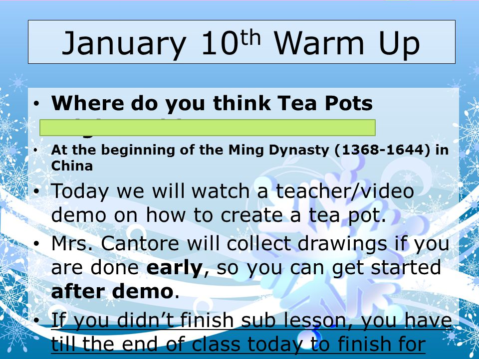 January 10 th Warm Up Where do you think Tea Pots originated from.