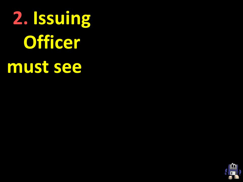 2. Issuing Officer must see a paper (hard copy) On-Line Receipt
