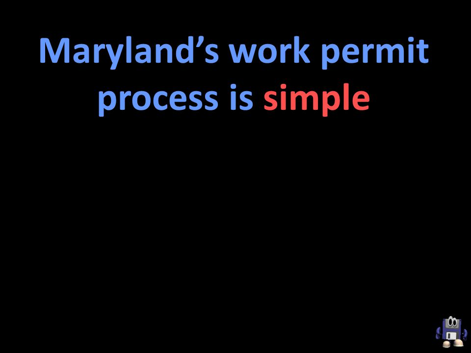 Marylands work permit process is simple