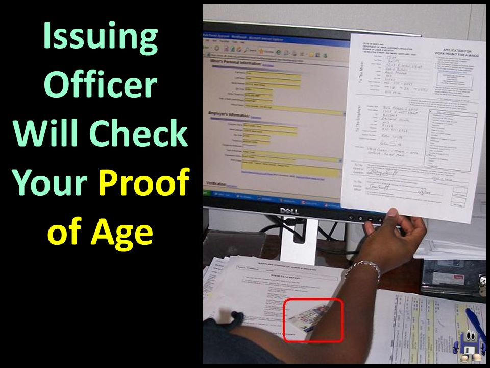 Issuing Officer Will Check Your Proof of Age