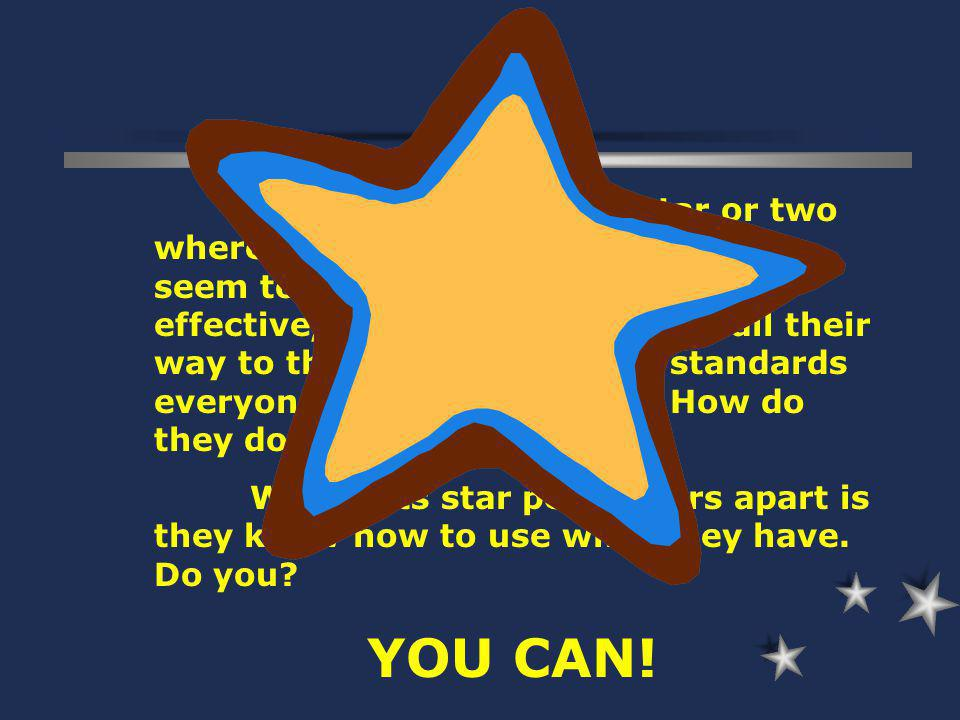 You probably know a star or two where you work – colleagues who seem to be more productive, more effective, more together. They sail their way to the