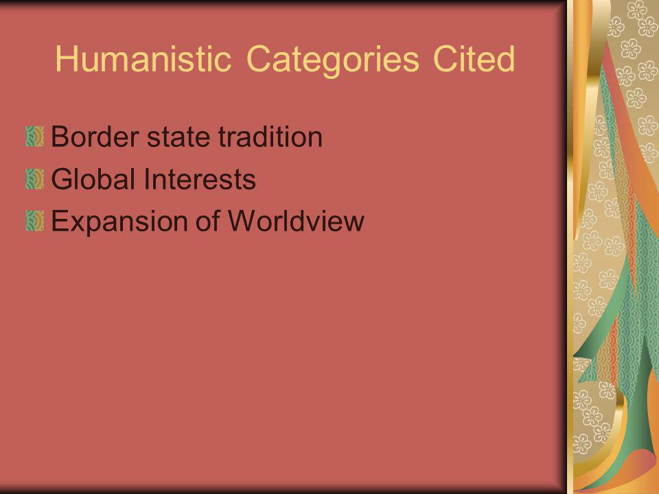 Humanistic Categories Cited Border state tradition Global Interests Expansion of Worldview
