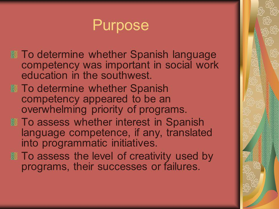 Purpose To determine whether Spanish language competency was important in social work education in the southwest.