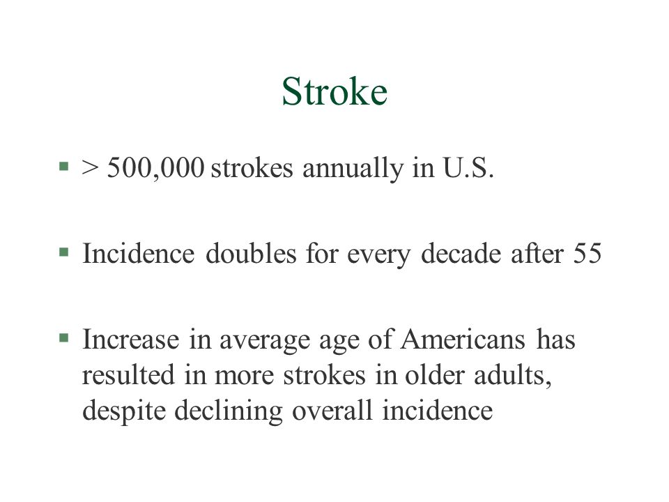Stroke §> 500,000 strokes annually in U.S.