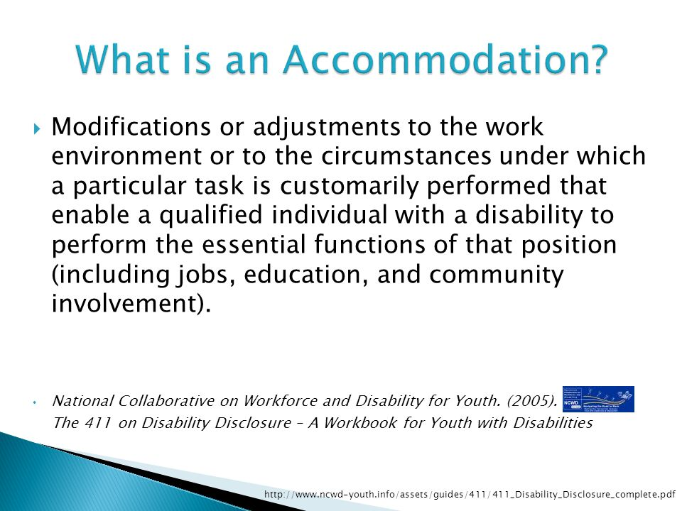 Modifications or adjustments to the work environment or to the circumstances under which a particular task is customarily performed that enable a qual