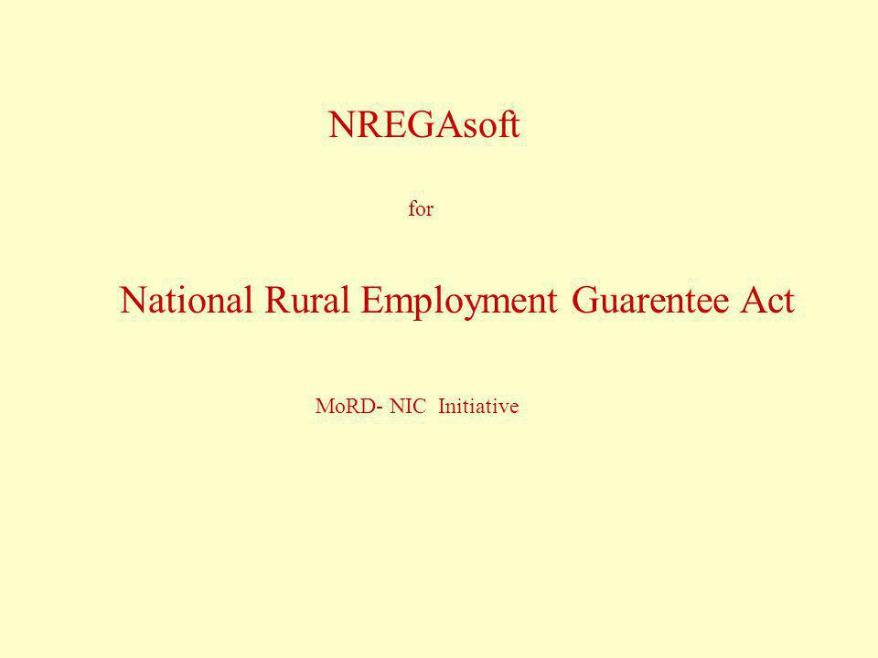 NREGAsoft for National Rural Employment Guarentee Act MoRD- NIC Initiative