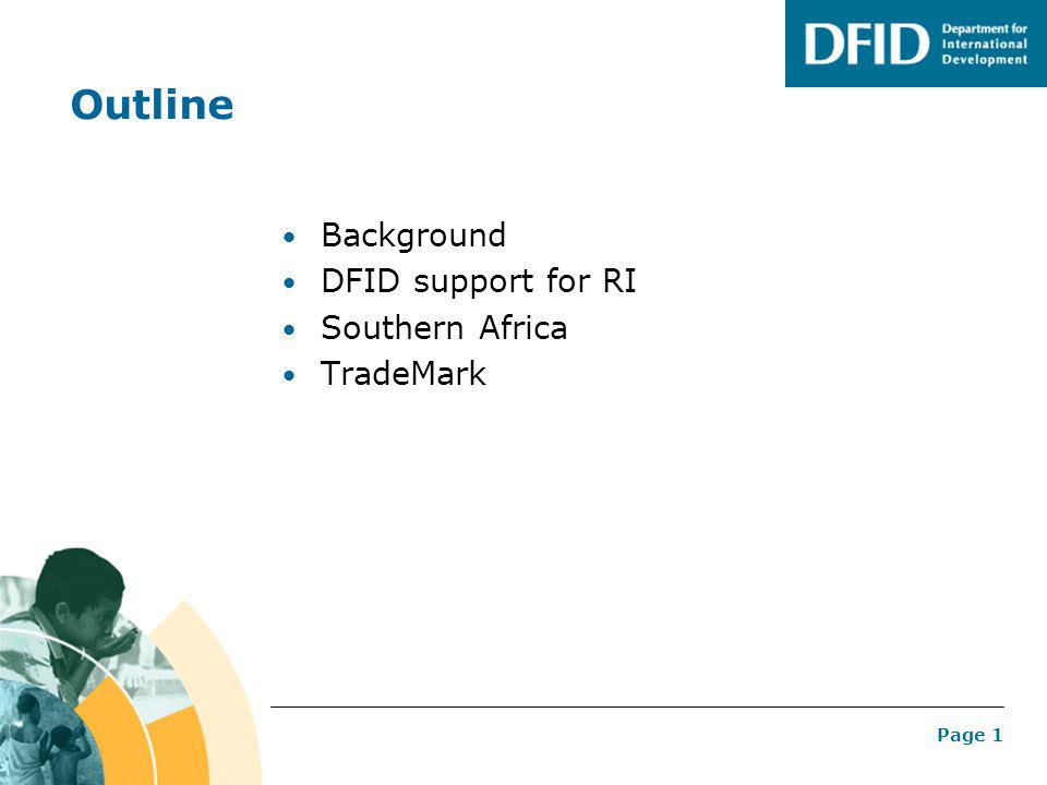 Page 1 Outline Background DFID support for RI Southern Africa TradeMark