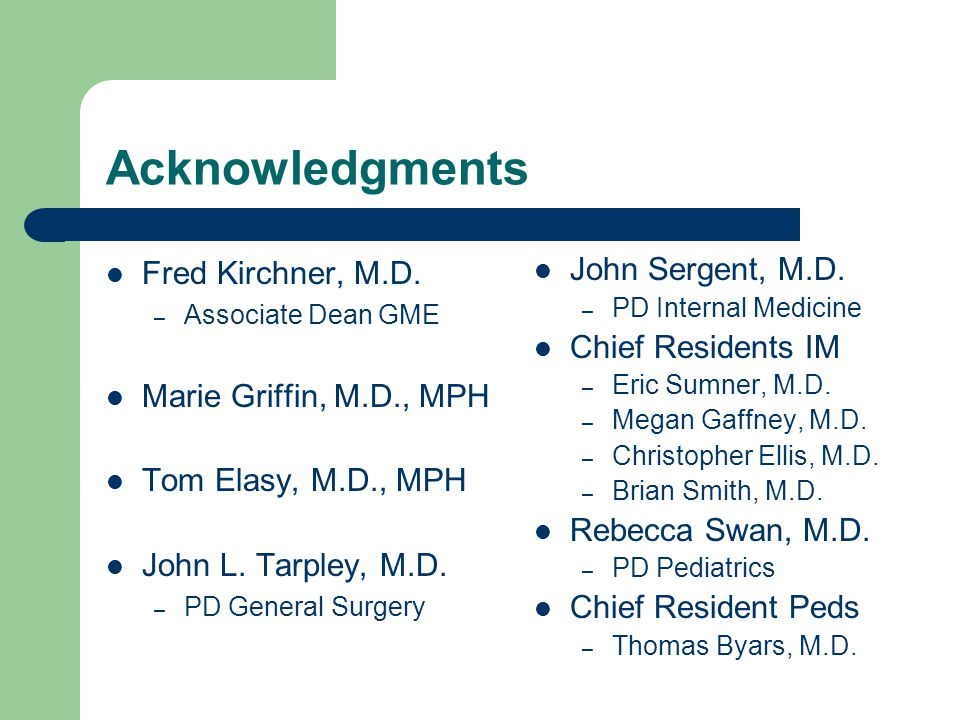 Acknowledgments Fred Kirchner, M.D.