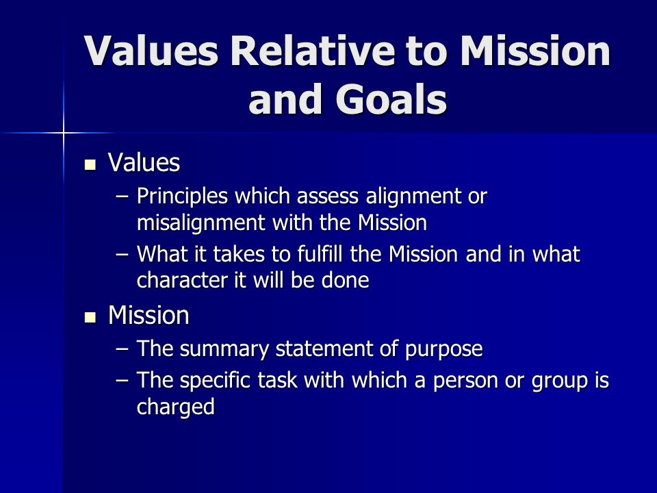 Values Relative to Mission and Goals cont.