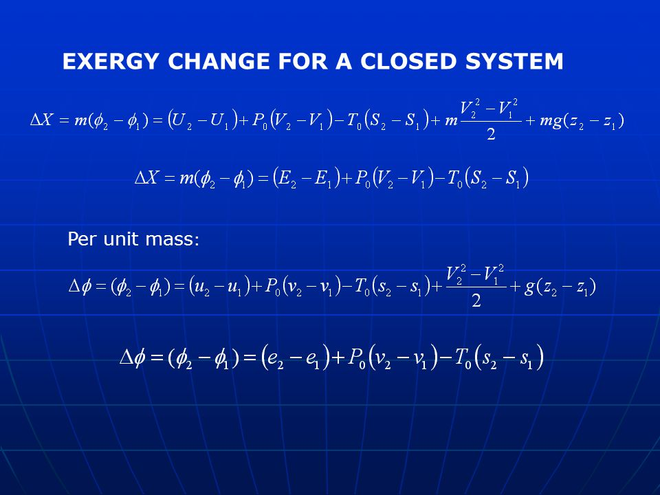 EXERGY CHANGE FOR A CLOSED SYSTEM Per unit mass :