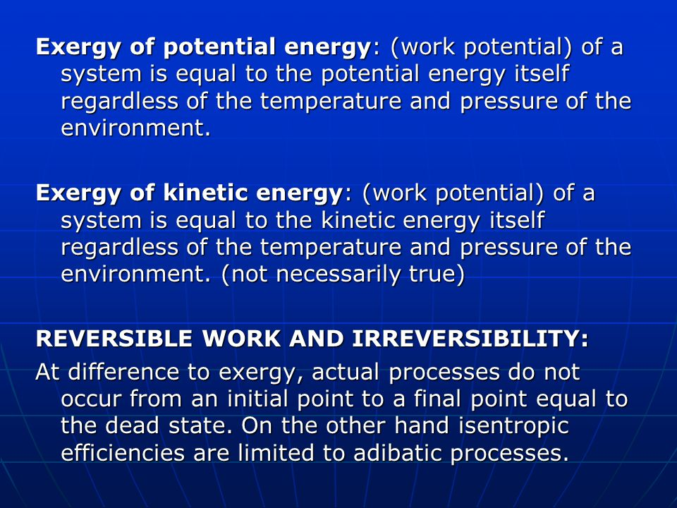 Exergy transfer by heat, work and mass By Heat: By Work: By mass: No boundary work If boundary work