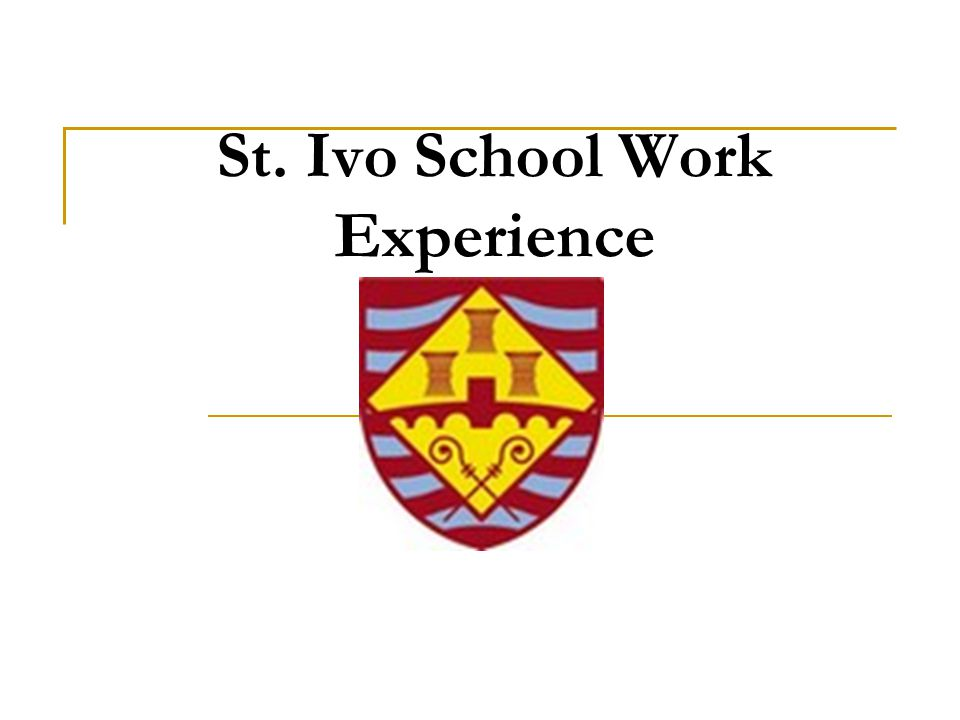 With all of the paperwork correct and on time, St Ivo should have another happy and successful Work Experience this Year.