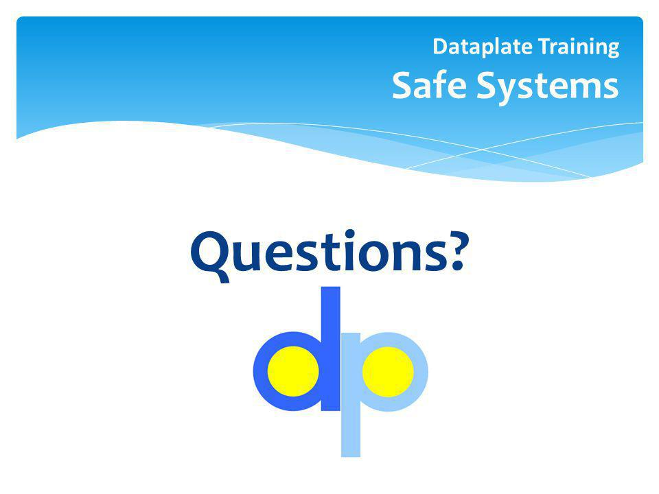 Questions Dataplate Training Safe Systems