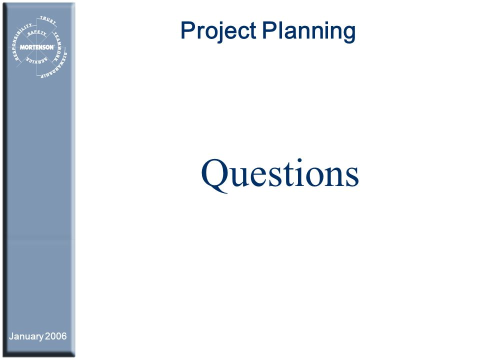 January 2006 Project Planning Questions