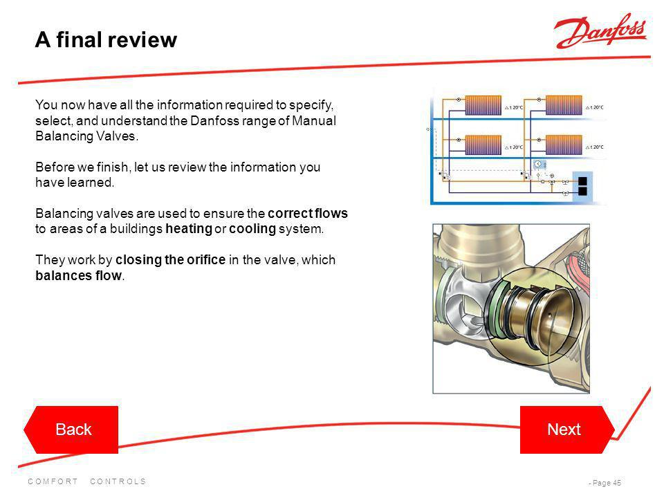 C O M F O R T C O N T R O L S - Page 45 BackNextBackNext You now have all the information required to specify, select, and understand the Danfoss rang