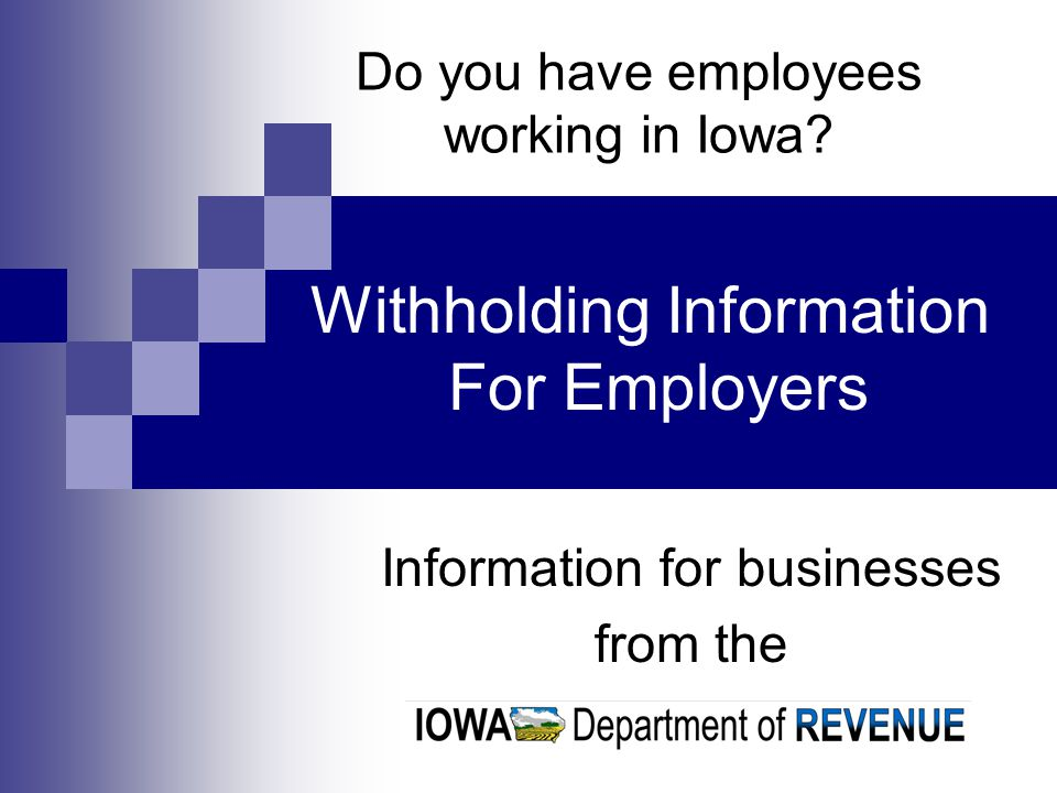 Do you have employees working in Iowa.