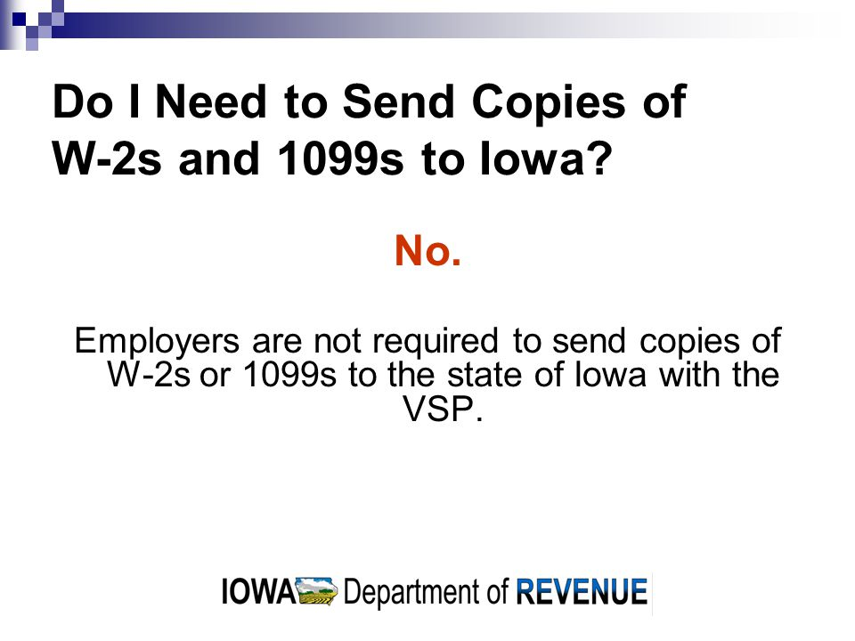 Do I Need to Send Copies of W-2s and 1099s to Iowa.
