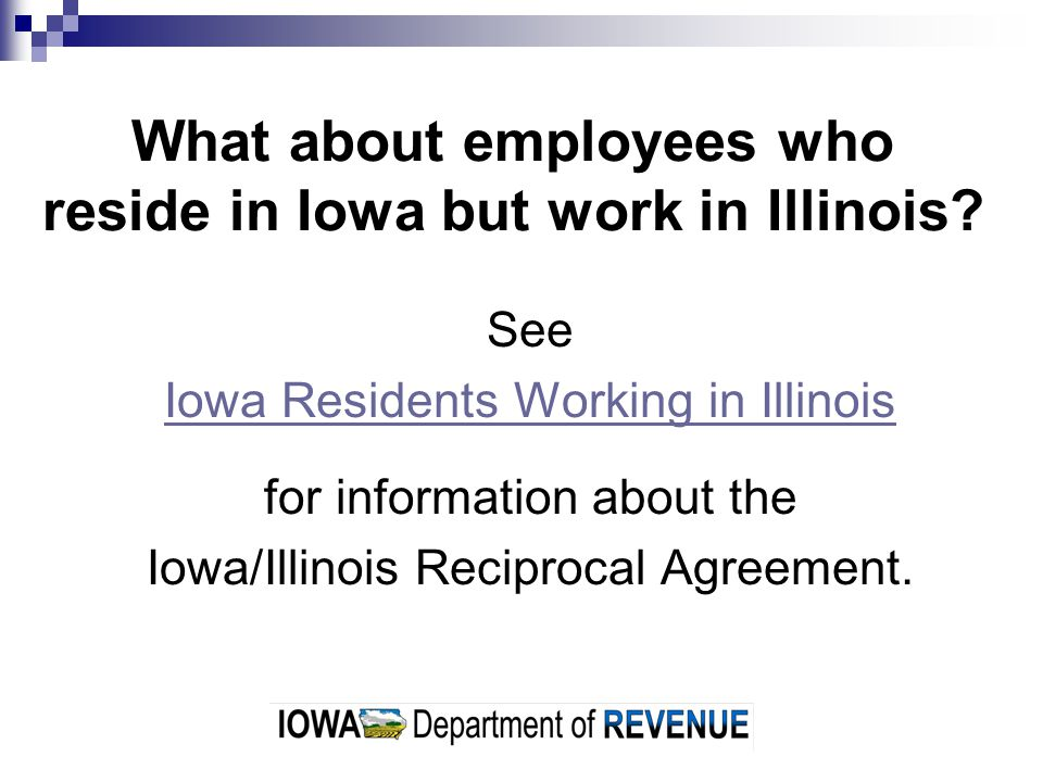 What about employees who reside in Iowa but work in Illinois.