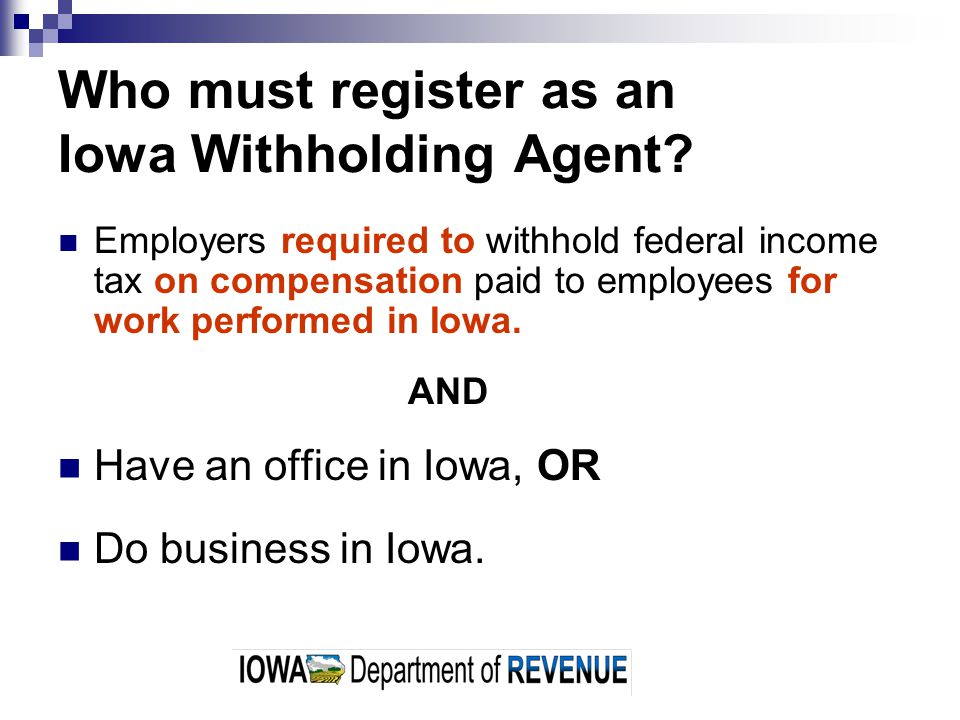 Who must register as an Iowa Withholding Agent.