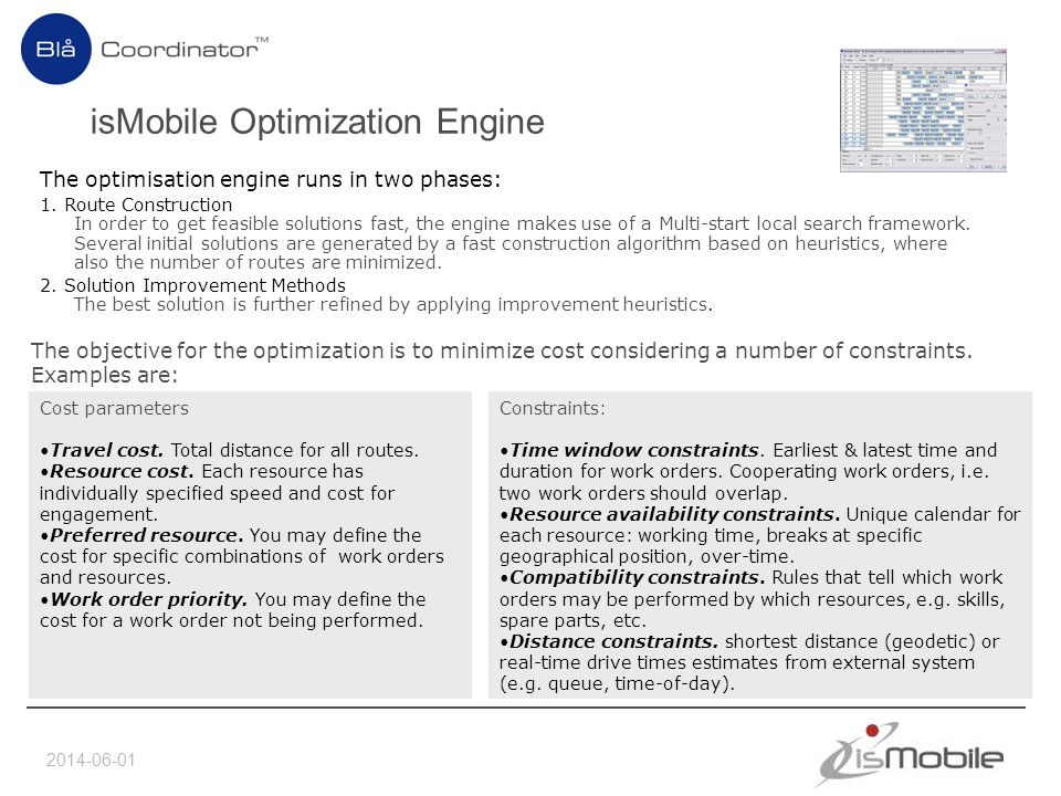 2014-06-01 isMobile Optimization Engine The optimisation engine runs in two phases: 1.