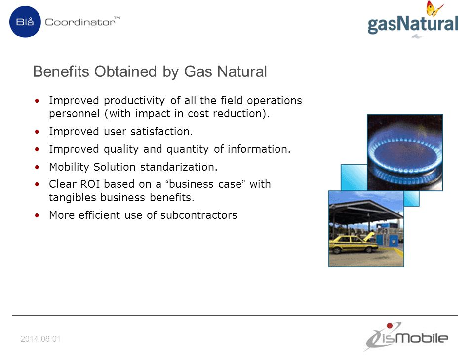 2014-06-01 Benefits Obtained by Gas Natural Improved productivity of all the field operations personnel (with impact in cost reduction).