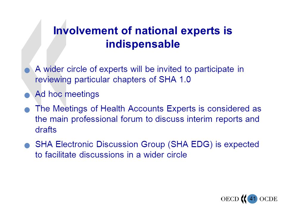 41 Involvement of national experts is indispensable A wider circle of experts will be invited to participate in reviewing particular chapters of SHA 1
