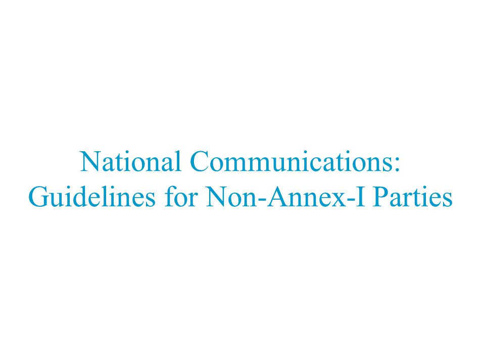 National Communications: Guidelines for Non-Annex-I Parties