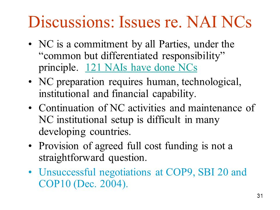 31 Discussions: Issues re. NAI NCs NC is a commitment by all Parties, under the common but differentiated responsibility principle. 121 NAIs have done
