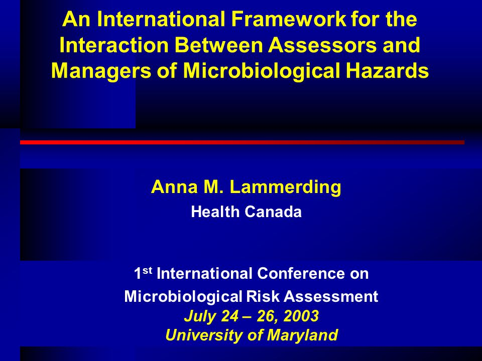 An International Framework for the Interaction Between Assessors and Managers of Microbiological Hazards Anna M.