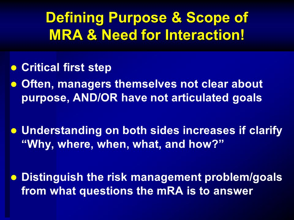 Defining Purpose & Scope of MRA & Need for Interaction.