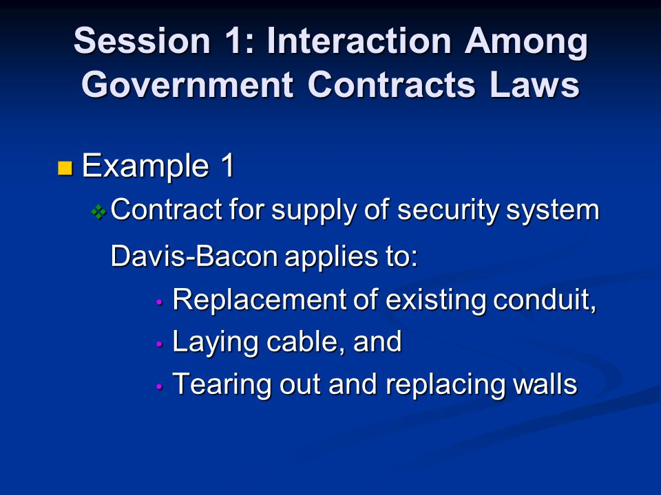 Session 1: Interaction Among Government Contracts Laws Example 1 Example 1 Contract for supply of security system Contract for supply of security syst