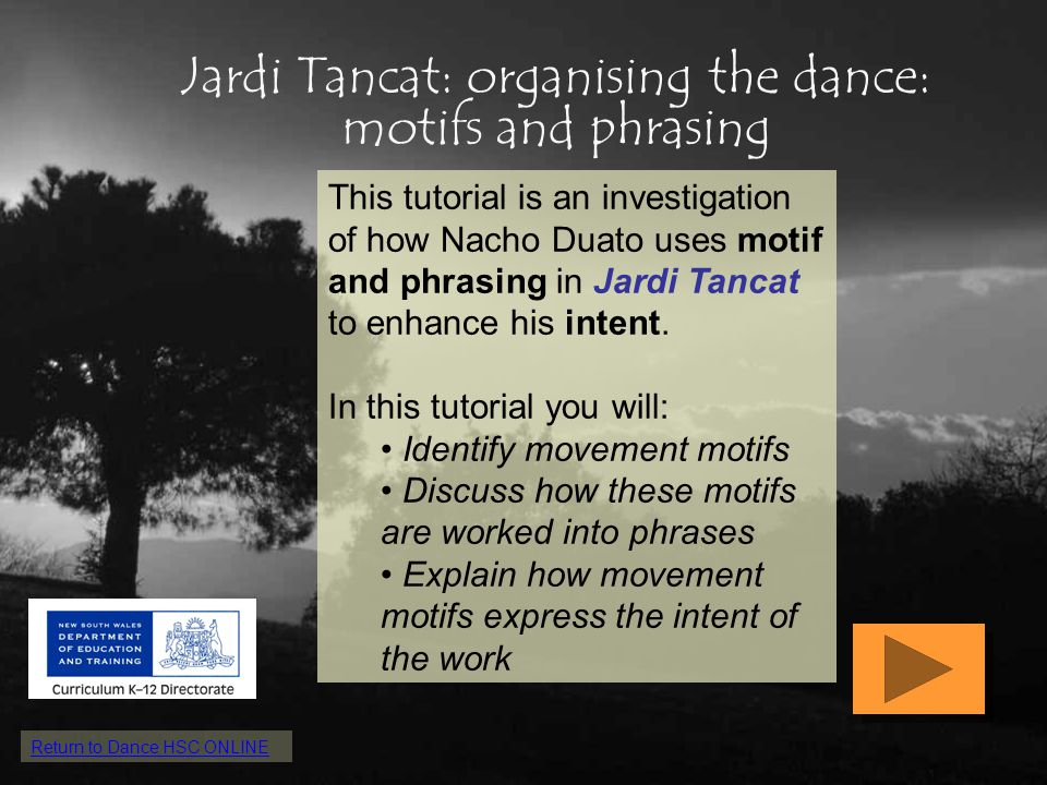 This tutorial is an investigation of how Nacho Duato uses motif and phrasing in Jardi Tancat to enhance his intent. In this tutorial you will: Identif