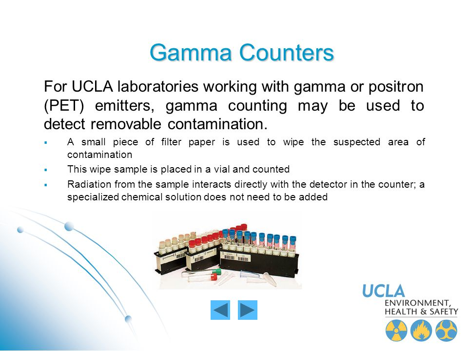 Gamma Counters For UCLA laboratories working with gamma or positron (PET) emitters, gamma counting may be used to detect removable contamination. A sm