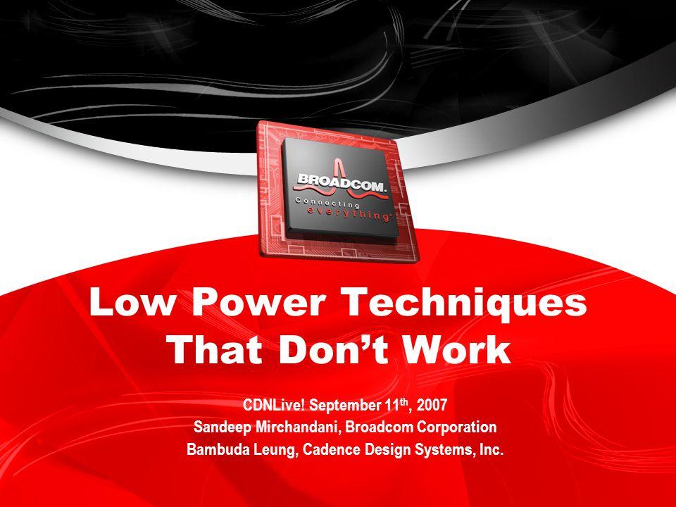 Low Power Techniques That Dont Work CDNLive.