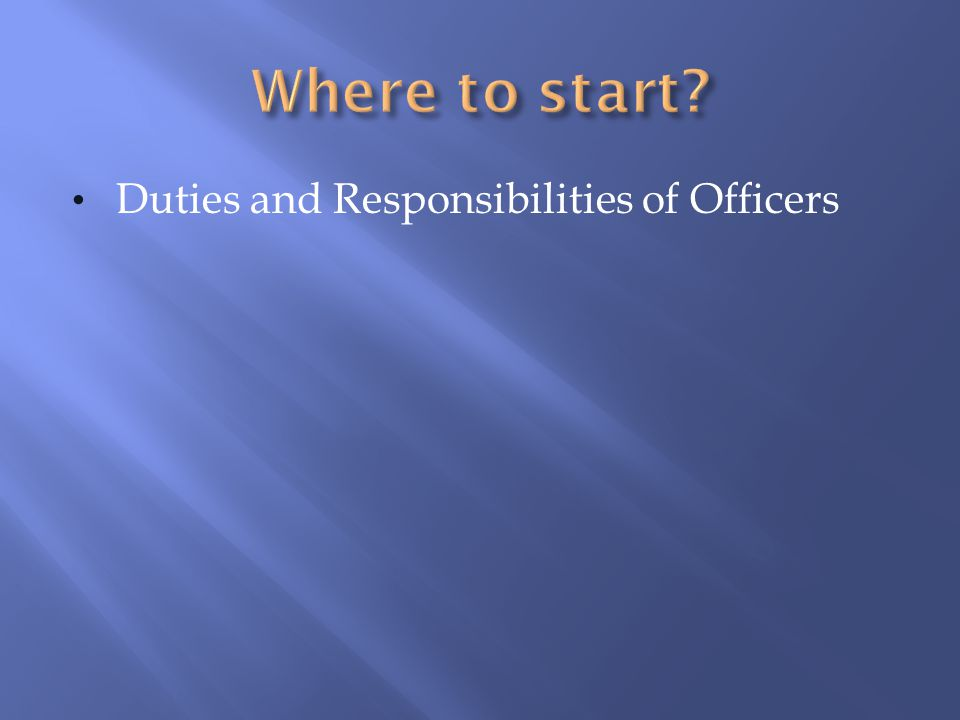 Duties and Responsibilities of Officers