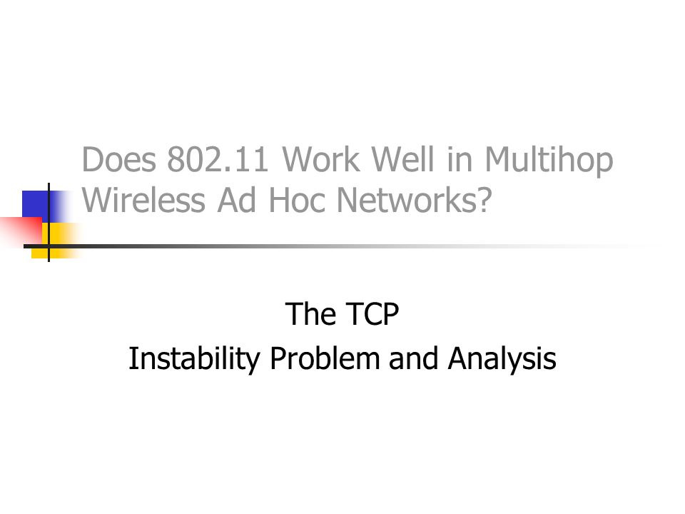 Does 802.11 Work Well in Multihop Wireless Ad Hoc Networks? The TCP Instability Problem and Analysis