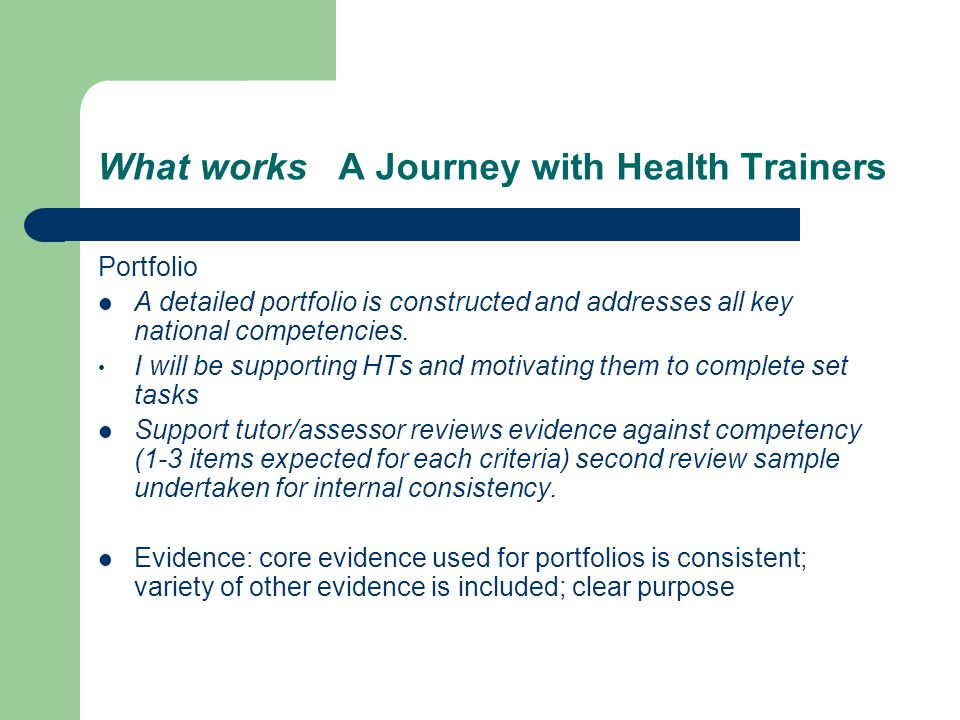 What works A Journey with Health Trainers Portfolio A detailed portfolio is constructed and addresses all key national competencies.