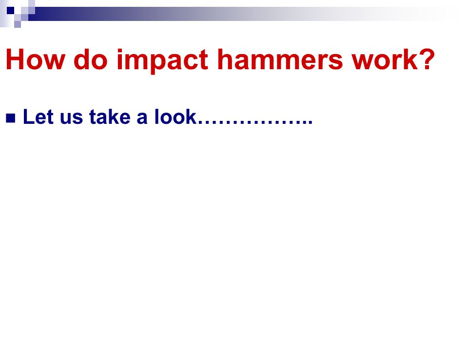 How do impact hammers work? Let us take a look……………..
