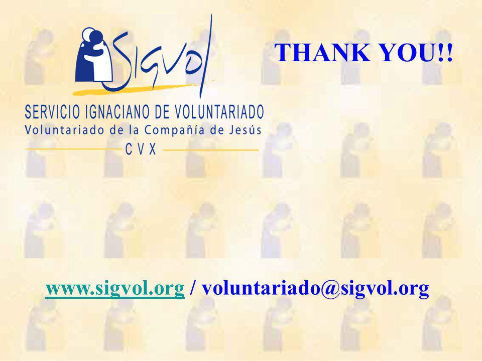 THANK YOU!! www.sigvol.orgwww.sigvol.org / voluntariado@sigvol.org