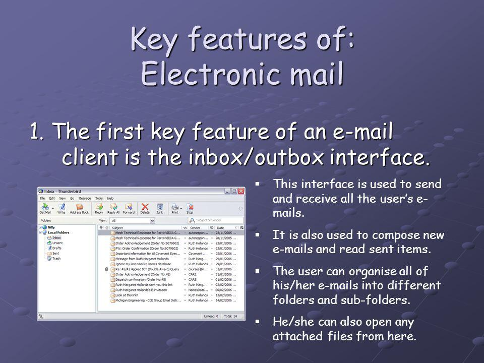 Key features of: Electronic mail 1.