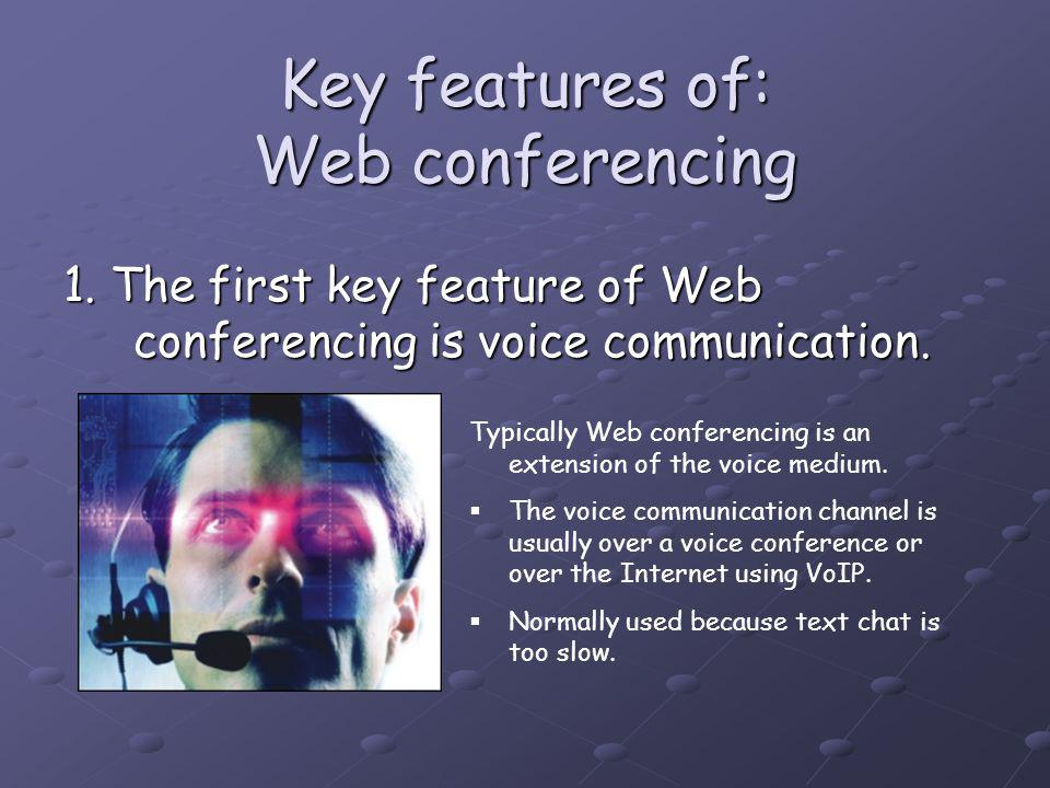 Key features of: Web conferencing 1.
