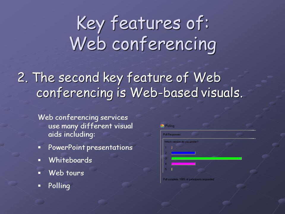 Key features of: Web conferencing 2.