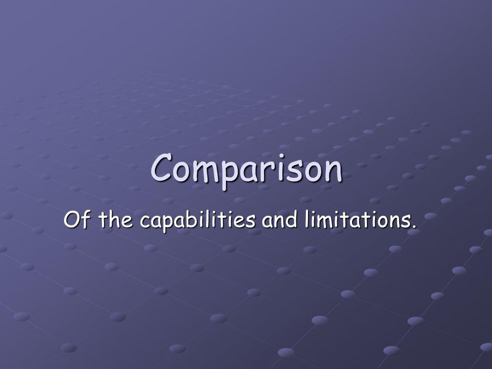 Comparison Of the capabilities and limitations.