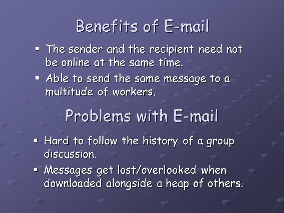 Problems with E-mail Hard to follow the history of a group discussion.