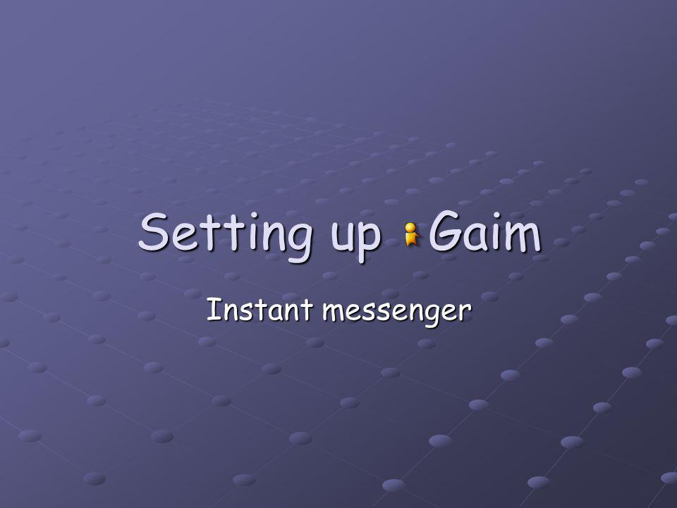 Setting up Gaim Instant messenger