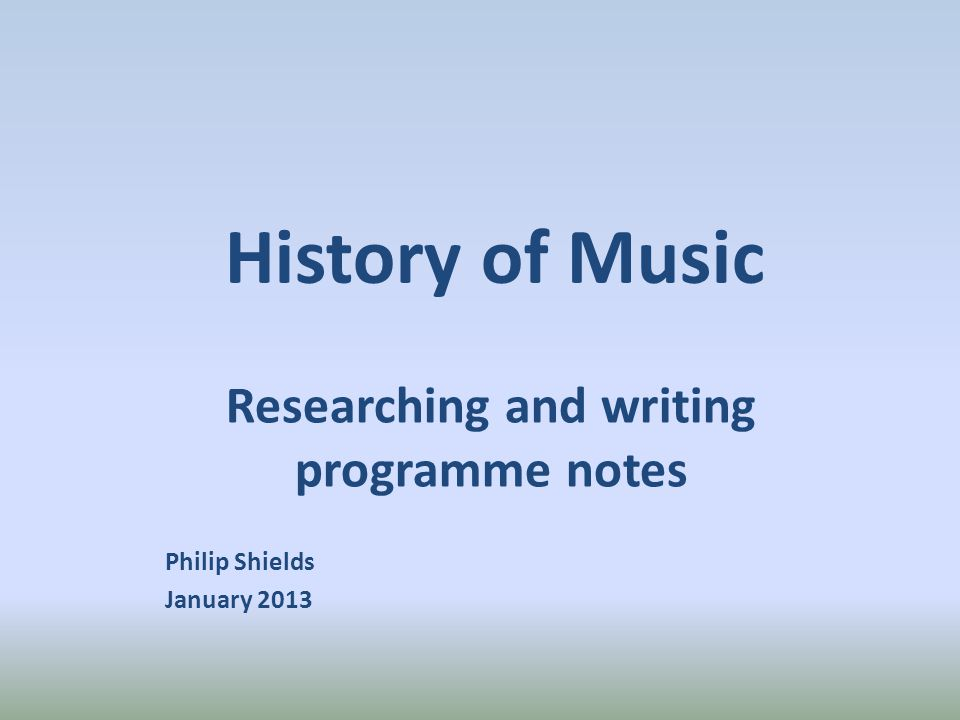 Nature and purpose of programme notes Should be seen as essential part of concert preparation and an integral part of the recital Provide background information on work(s) and composer(s).
