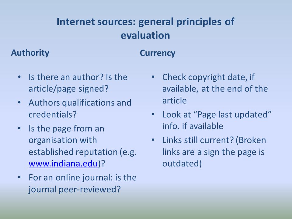 Internet sources: general principles of evaluation Authority Is there an author.