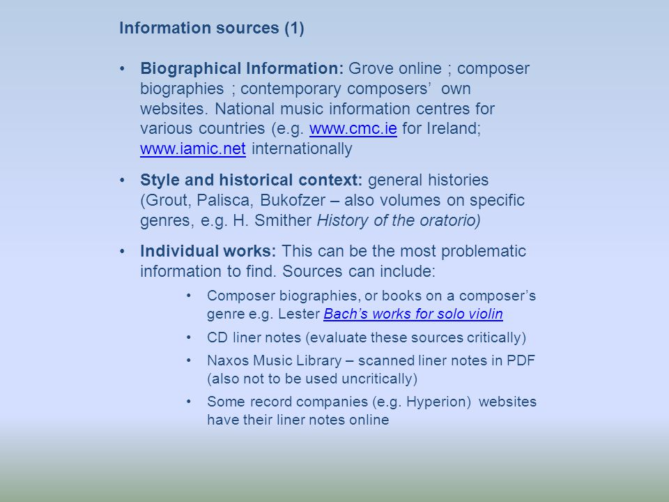 Information sources (2) Individual works (cont.): some more recent and scholarly music editions from Peters and Wiener Urtext can have excellent information in the preface: e.g.