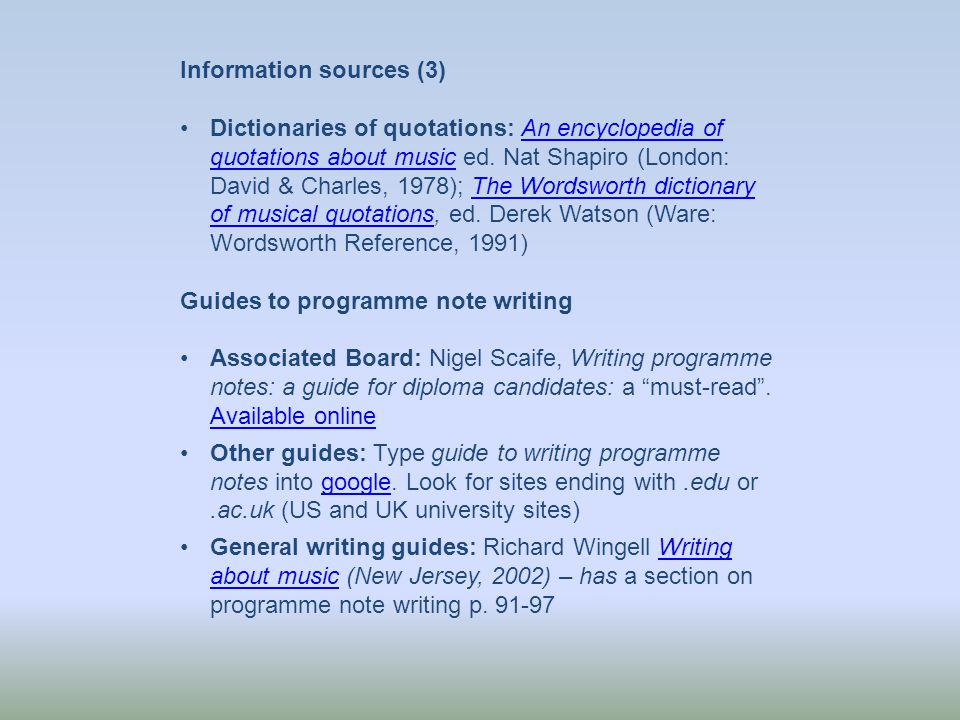 Information sources (3) Dictionaries of quotations: An encyclopedia of quotations about music ed.