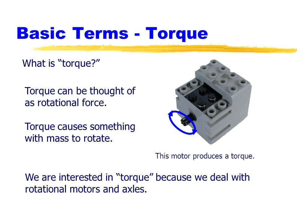 Basic Terms - Torque What is torque.Torque can be thought of as rotational force.